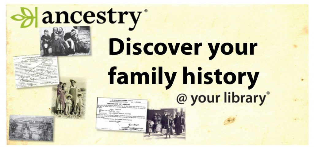 ancestry. Discover your family history @ your library
