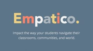 Empatico. Impact the way your students navigate their classrooms, communities, and world.