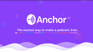 Anchor. The easiest way to make a podcast. Ever.
